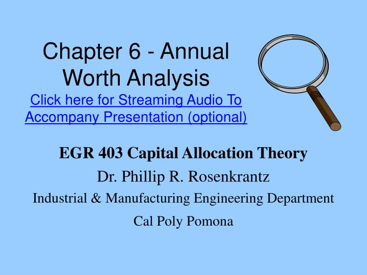 Chapter 6 annual worth analysis click here for streaming audio to accompany presentation optional
