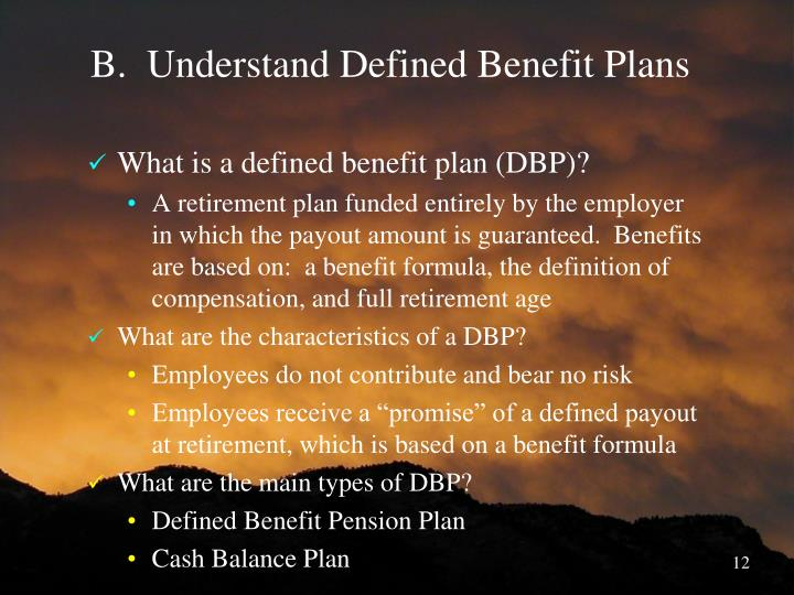 B.  Understand Defined Benefit Plans
