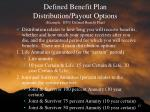 defined benefit plan distribution payout options example byu defined benefit plan