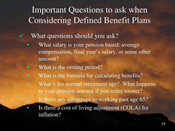 Important Questions to ask when Considering Defined Benefit Plans