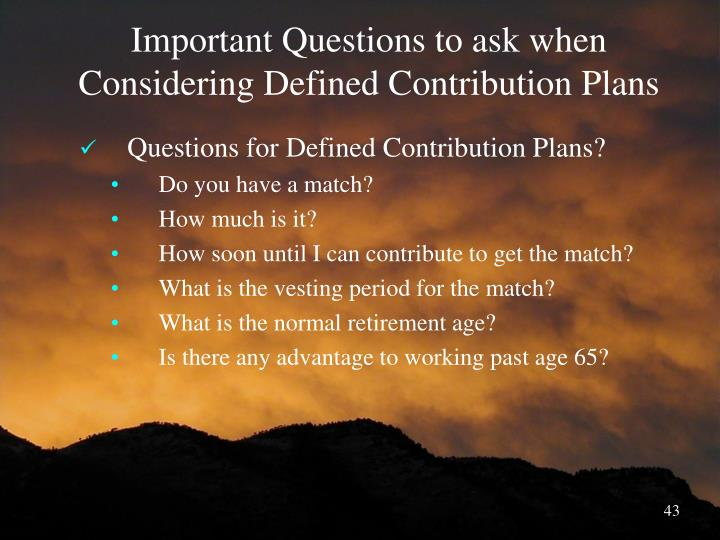 Important Questions to ask when Considering Defined Contribution Plans