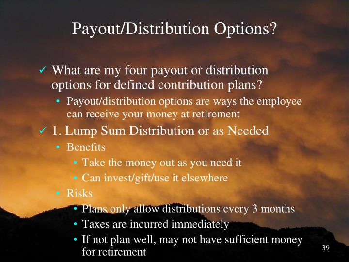 Payout/Distribution Options?