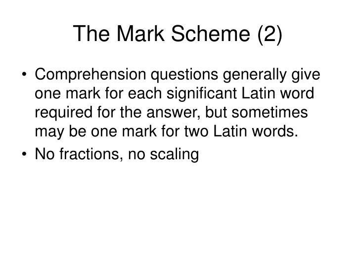 The Mark Scheme (2)