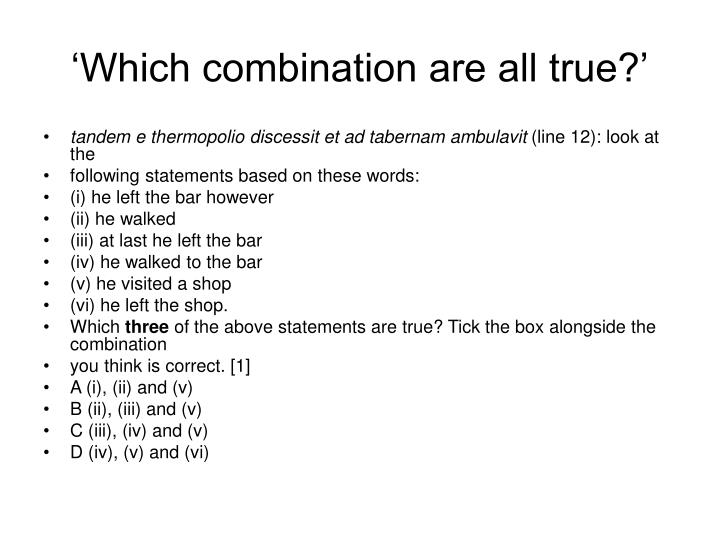 'Which combination are all true?'