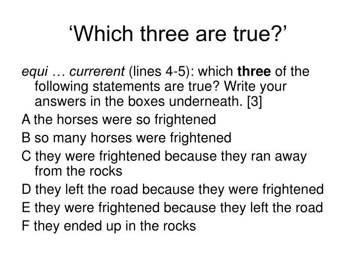 'Which three are true?'