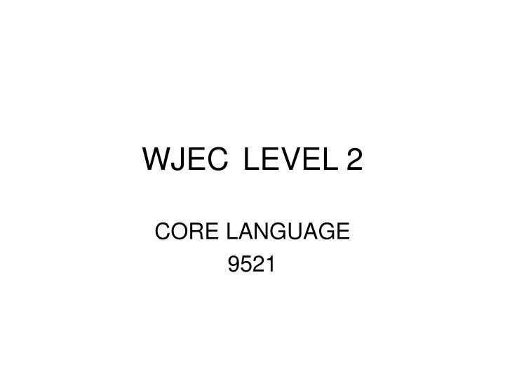 WJECLEVEL 2