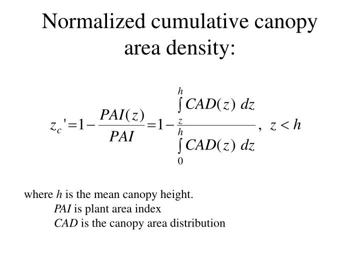 Normalized cumulative canopy area density: