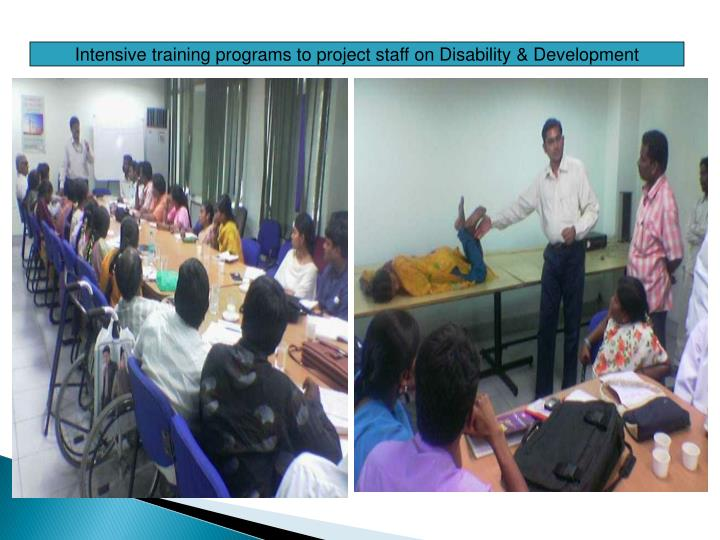 Intensive training programs to project staff on Disability & Development