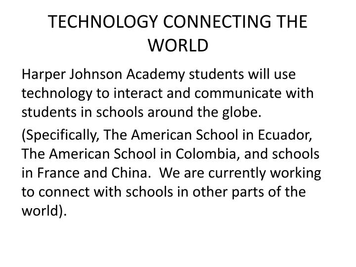 TECHNOLOGY CONNECTING THE WORLD