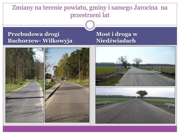 Zmiany na terenie powiatu, gminy i samego Jarocina  na przestrzeni lat