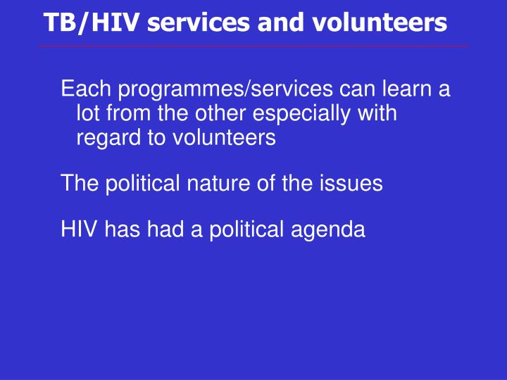TB/HIV services and volunteers