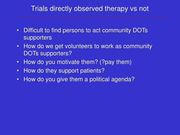 Trials directly observed therapy vs not