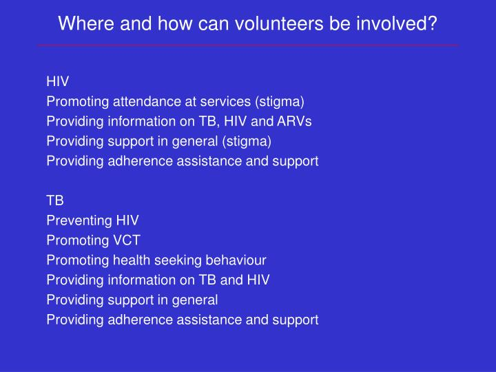 Where and how can volunteers be involved?