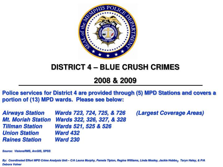 DISTRICT 4 – BLUE CRUSH CRIMES