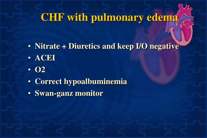 CHF with pulmonary edema