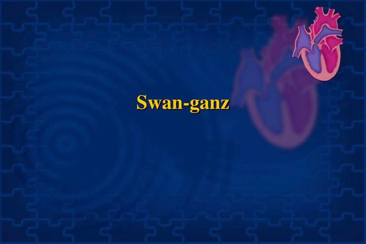 Swan-ganz