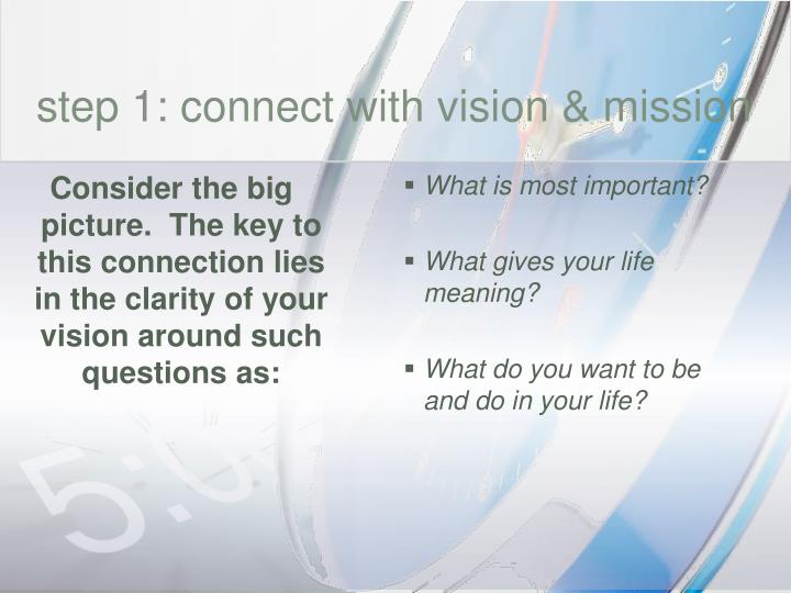 step 1: connect with vision & mission