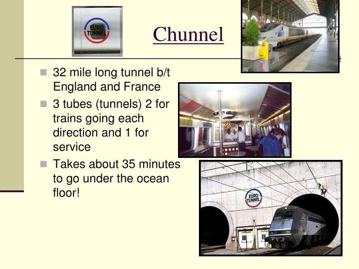32 mile long tunnel b/t England and France