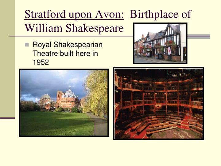 Royal Shakespearian Theatre built here in 1952