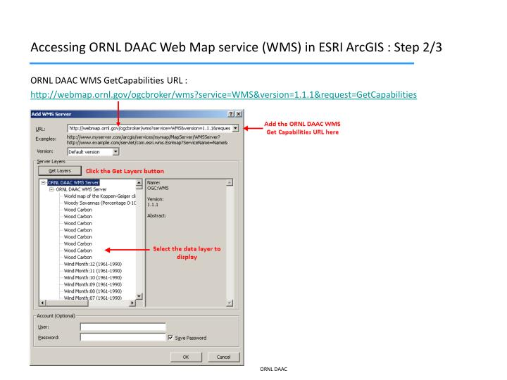 Accessing ORNL DAAC Web Map service (WMS) in ESRI ArcGIS : Step 2/3