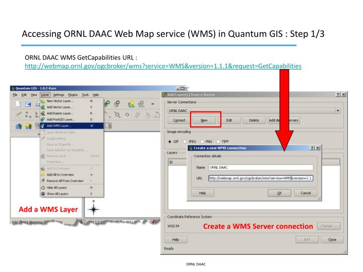 Accessing ORNL DAAC Web Map service (WMS) in Quantum GIS : Step 1/3