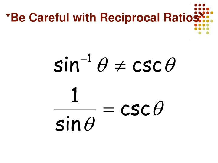 *Be Careful with Reciprocal Ratios*