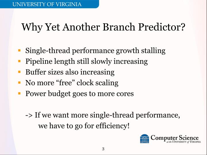 Why Yet Another Branch Predictor?