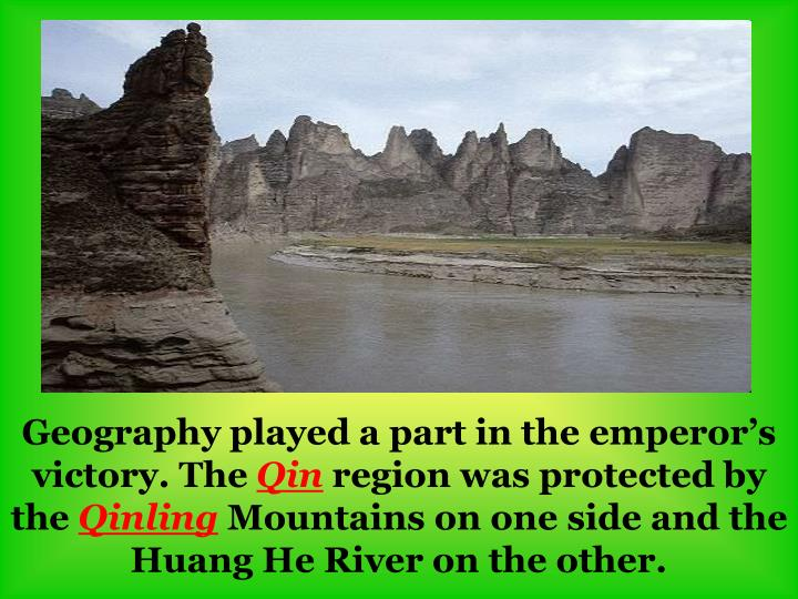 Geography played a part in the emperor's victory. The