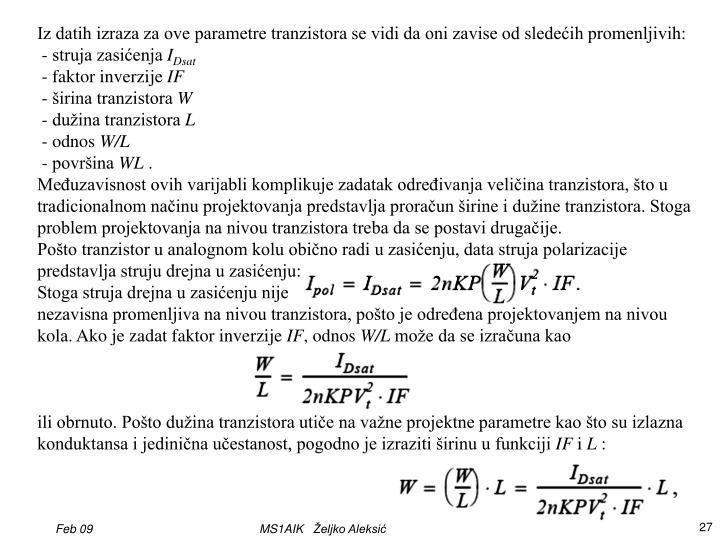 Iz datih izraza za ove parametre tranzistora se vidi da oni zavise od sledećih promenljivih: