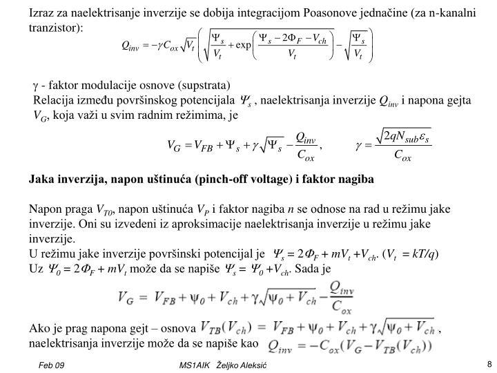 Izraz za naelektrisanje inverzije se dobija integracijom Poasonove jednačine (za n-kanalni tranzistor):