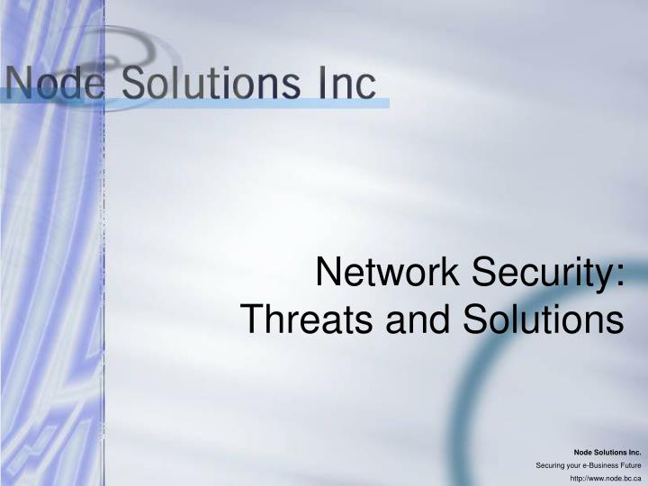 Network security threats and solutions