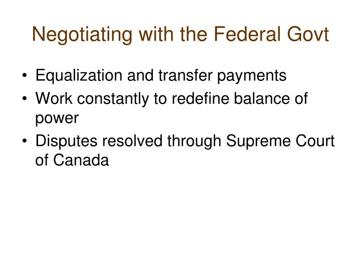 Negotiating with the Federal Govt