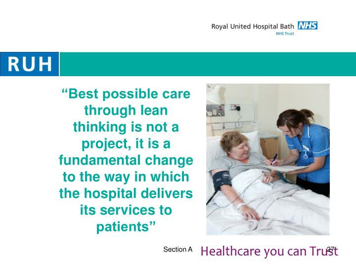 """""""Best possible care through lean thinking is not a project, it is a"""