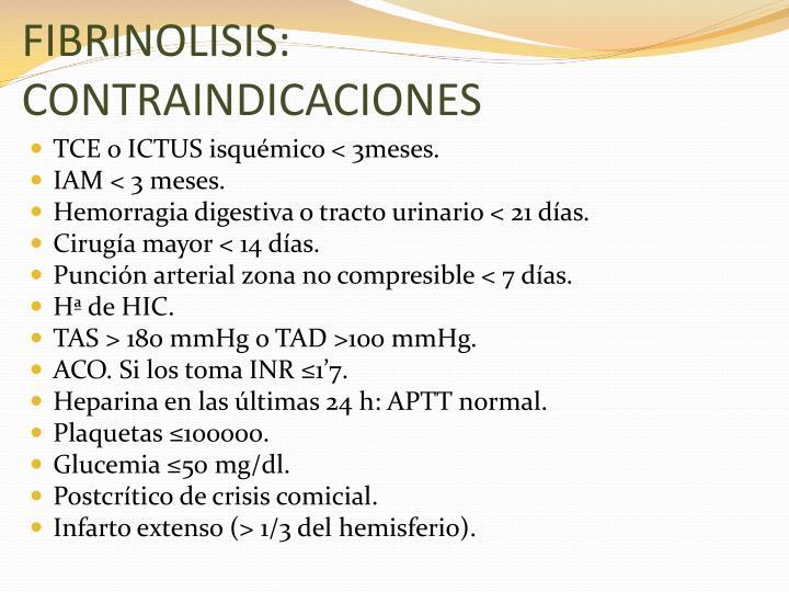 FIBRINOLISIS: CONTRAINDICACIONES