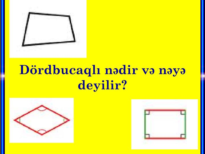 Dördbucaqlı nədir və nəyə deyilir?