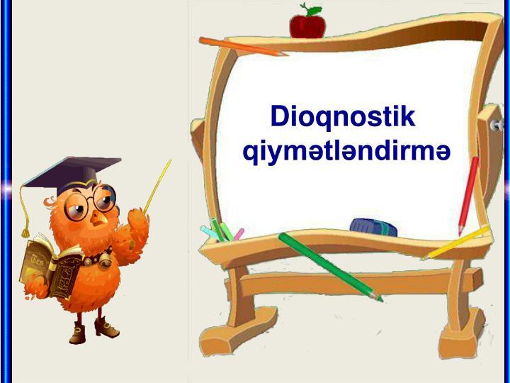 Dioqnostik