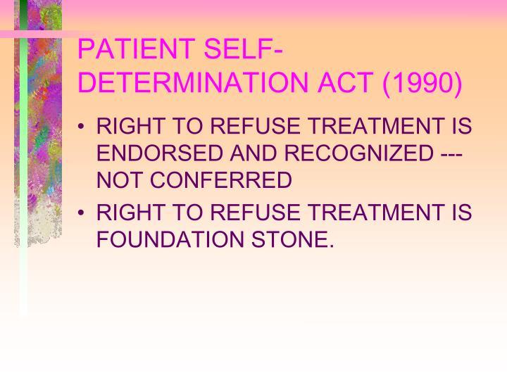 PATIENT SELF-DETERMINATION ACT (1990)