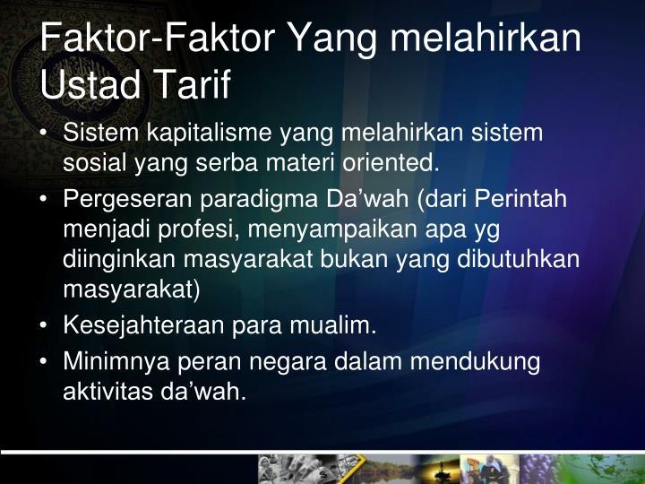 Faktor-Faktor Yang melahirkan Ustad Tarif