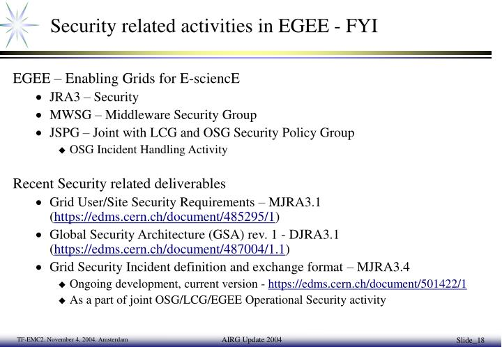 Security related activities in EGEE - FYI