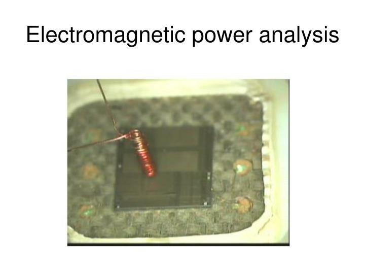 Electromagnetic power analysis