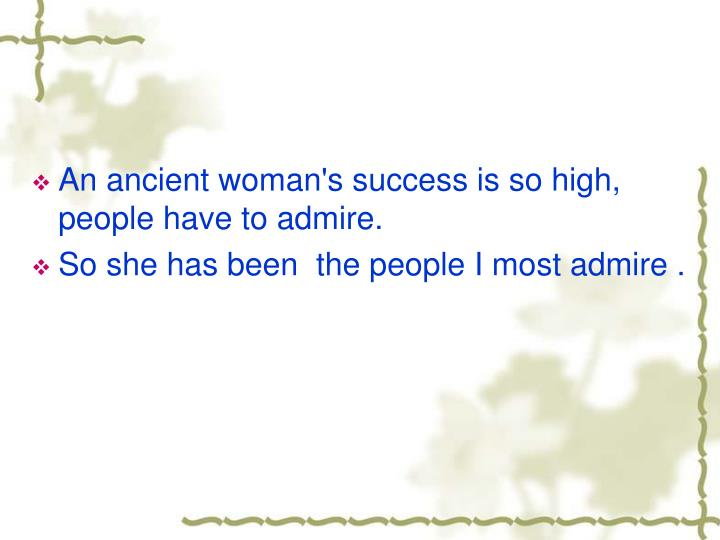 An ancient woman's success is so high, people have to admire.