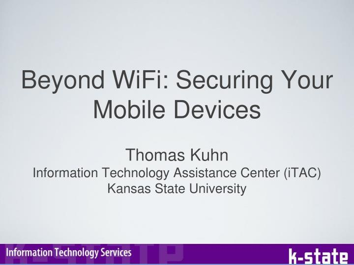 Beyond wifi securing your mobile devices