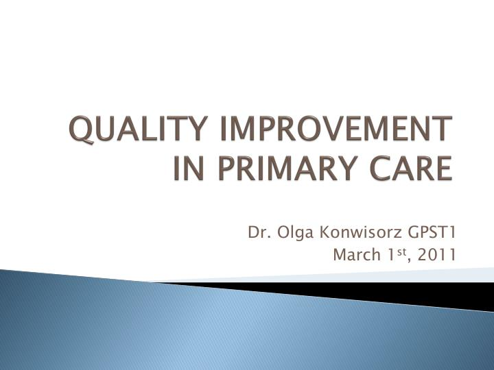 PPT - QUALITY IMPROVEMENT IN PRIMARY CARE PowerPoint ...