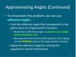 approximating angles continued