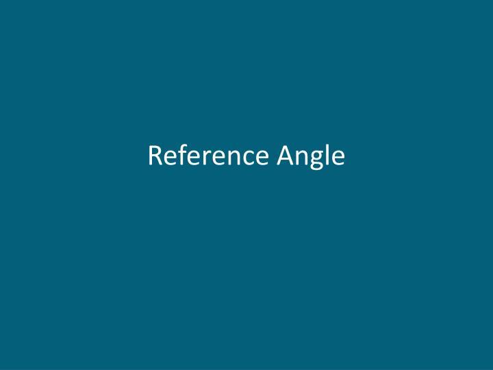 Reference Angle