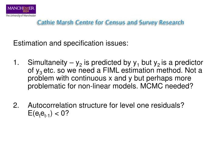 Estimation and specification issues: