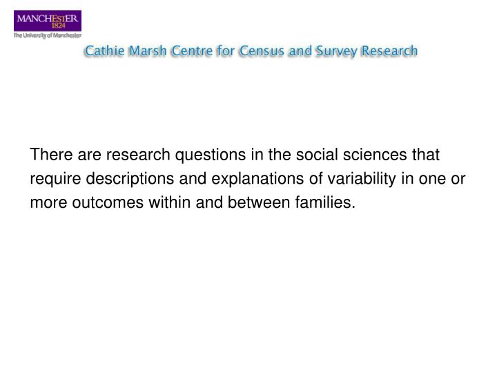 There are research questions in the social sciences that