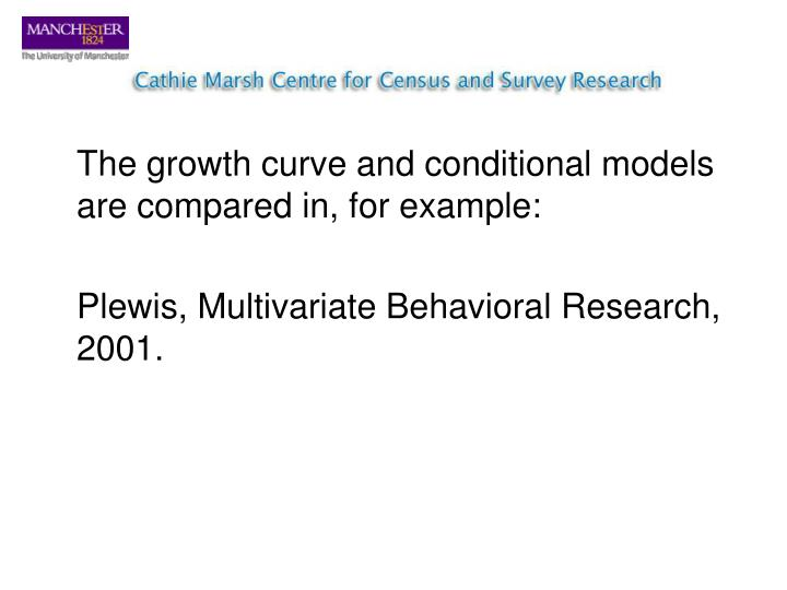 The growth curve and conditional models are compared in, for example: