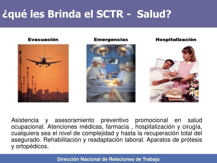 ¿qué les Brinda el SCTR -  Salud?