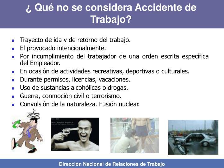 ¿ Qué no se considera Accidente de Trabajo?